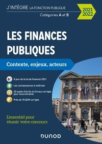 Philippe Boucheix et René Juillard - Les finances publiques 2021-2022 - L'essentiel pour réussir votre concours - Catégories A et B.