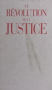 Philippe Boucher - La Révolution de la justice : des lois du roi au droit moderne.