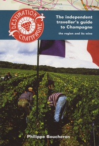 Philippe Boucheron - Destination Champagne - The independent traveller's guide to Champagne, the region and its wines.