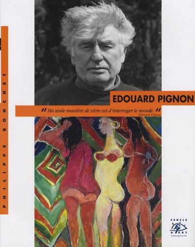 Philippe Bouchet - Edouard Pignon - 1905-1993.