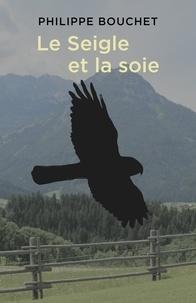 Télécharger des livres audio Google Le Seigle et la soie 9791026238546