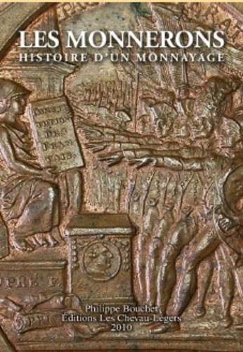Philippe Bouchet - Les Monnerons - Histoire d'un monnayage.
