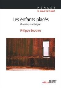 Philippe Bouchez - Les enfants placés - Ouverture sur l'origine.