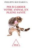 Philippe Boudaroua - Pour garder votre animal en pleine santé.