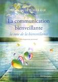 Philippe Bouhelier - La communication bienveillante - La voie de la bienveillance.