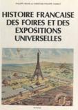 Philippe Bouin et Christian-Philippe Chanut - Histoire française des foires et des expositions universelles.