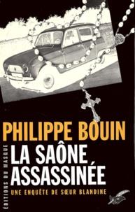 Philippe Bouin - La Saône assassinée.