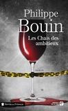 Philippe Bouin - Les Chais des ambitieux.