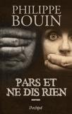 Philippe Bouin - Pars et ne dis rien.