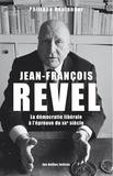 Philippe Boulanger - Jean-François Revel - Ou la démocratie libérale à l'épreuve du XXe siècle.