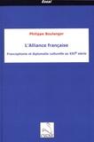 Philippe Boulanger - L'Alliance française - Francophonie et diplomatie culturelle au XXIe siècle.
