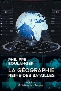 Philippe Boulanger - La géographie, reine des batailles.