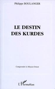 Philippe Boulanger - Le destin des Kurdes.