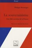 Philippe Boulanger - Le souverainisme - Une idée certaine de la France.