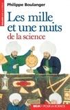 Philippe Boulanger - Les mille et une nuits de la science. À l'ombre du Roi-Soleil.