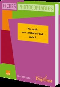 Philippe Boulet - Des outils pour améliorer l'écrit Cycle 3.