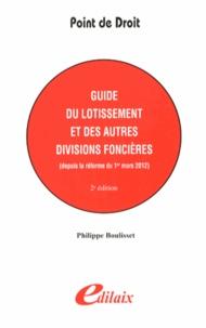 Philippe Boulisset - Guide du lotissement et des autres divisions foncières depuis la réforme du 1er mars 2012.