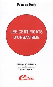 Philippe Boulisset et Benoît Citeau - Les certificats d'urbanisme.