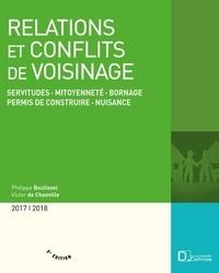 Philippe Boulisset et  Couchet - Relations et conflits de voisinage - Servitudes, mitoyenneté, bornage, permis de construire, nuisances.