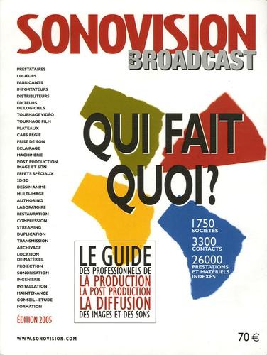Philippe Boulnois - Qui fait quoi ? - Le guide des professionnels de la production, la post production, la diffusion des images et des sons.