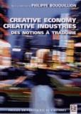 Philippe Bouquillion - Creative economy, creative industries : des notions à traduire.