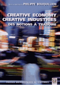 Philippe Bouquillion - Creative economy, creative industries : des notions à traduire.