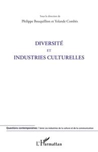 Philippe Bouquillion et Yolande Combès - Diversité et industries culturelles.