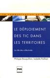 Philippe Bouquillion et Isabelle Pailliart - Le déploiement des Tic dans les territoires - Le rôle des collectivités territoriales.