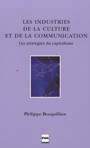 Philippe Bouquillion - Les Industries de la culture et de la communication.