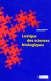 Philippe Bourbeau et Pierre Quirion - Lexique des sciences biologiques.