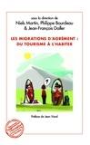 Philippe Bourdeau et Niels Martin - Les migrations d'agrément : du tourisme à l'habiter.