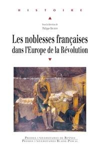 Philippe Bourdin - Les noblesses françaises dans l'Europe de la Révolution - Actes du colloque intenrational de Vizille (10-12 septembre 2008).