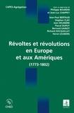 Philippe Bourdin - Révoltes et révolutions en Europe et aux Amériques - 1773-1802.