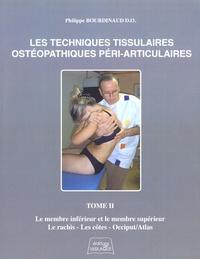Costituentedelleidee.it Les Techniques Tissulaires Ostéopathiques Péri-Articluaires - Tome 2, Le membre inférieur et le membre supérieur, le rachis, les côtes, occiput/atlas Image