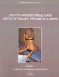 Philippe Bourdinaud - Les techniques tissulaires ostéopathiques péri-articulaires - Tome 1, Le bassin et le traitement général fascial.