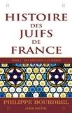 Philippe Bourdrel - Histoire des juifs de France - tome 1.