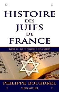 Philippe Bourdrel et Philippe Bourdrel - Histoire des Juifs de France - tome 2 - De la Shoah à nos jours.