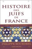 Philippe Bourdrel - Histoire des Juifs de France - Tome 1, Des origines à la Shoah.