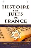 Philippe Bourdrel - Histoire des Juifs de France - Tome 2, de la Shoah à nos jours.