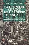 Philippe Bourdrel - La Dernière Chance de l'Algérie française.