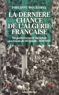 Philippe Bourdrel et Philippe Bourdrel - La Dernière Chance de l'Algérie française.