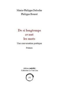 Philippe Bouret - De si longtemps avant les mots.
