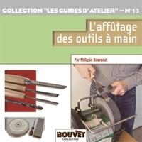 Philippe Bourgeat - L'affûtage des outils à main.