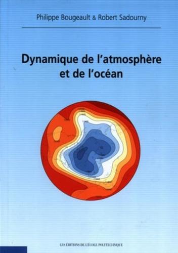 Philippe Bourgeault et Robert Sadourny - Dynamique de l'Atmosphère et de l'Océan.