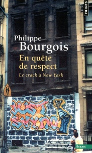Philippe Bourgois - En quête de respect - Le crack à New York.