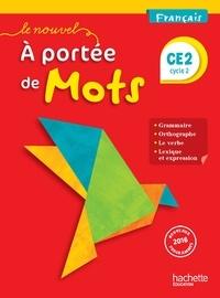 Philippe Bourgouint et Eléonore Bottet - Français CE2 Cycle 2 Le nouvel A portée de mots - Manuel de l'élève.