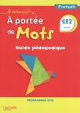 Philippe Bourgouint et Eléonore Bottet - Français CE2 cycle 2 Le Nouvel A portée de mots - Guide pédagogique.