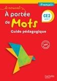 Philippe Bourgouint et Eléonore Bottet - Français CE2 Le nouvel A portée de mots - Guide pédagogique.