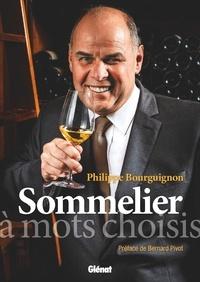 Philippe Bourguignon et Jean Serroy - Sommelier à mots choisis.