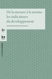 Philippe Bourmaud - De la mesure à la norme : les indicateurs du développement.
